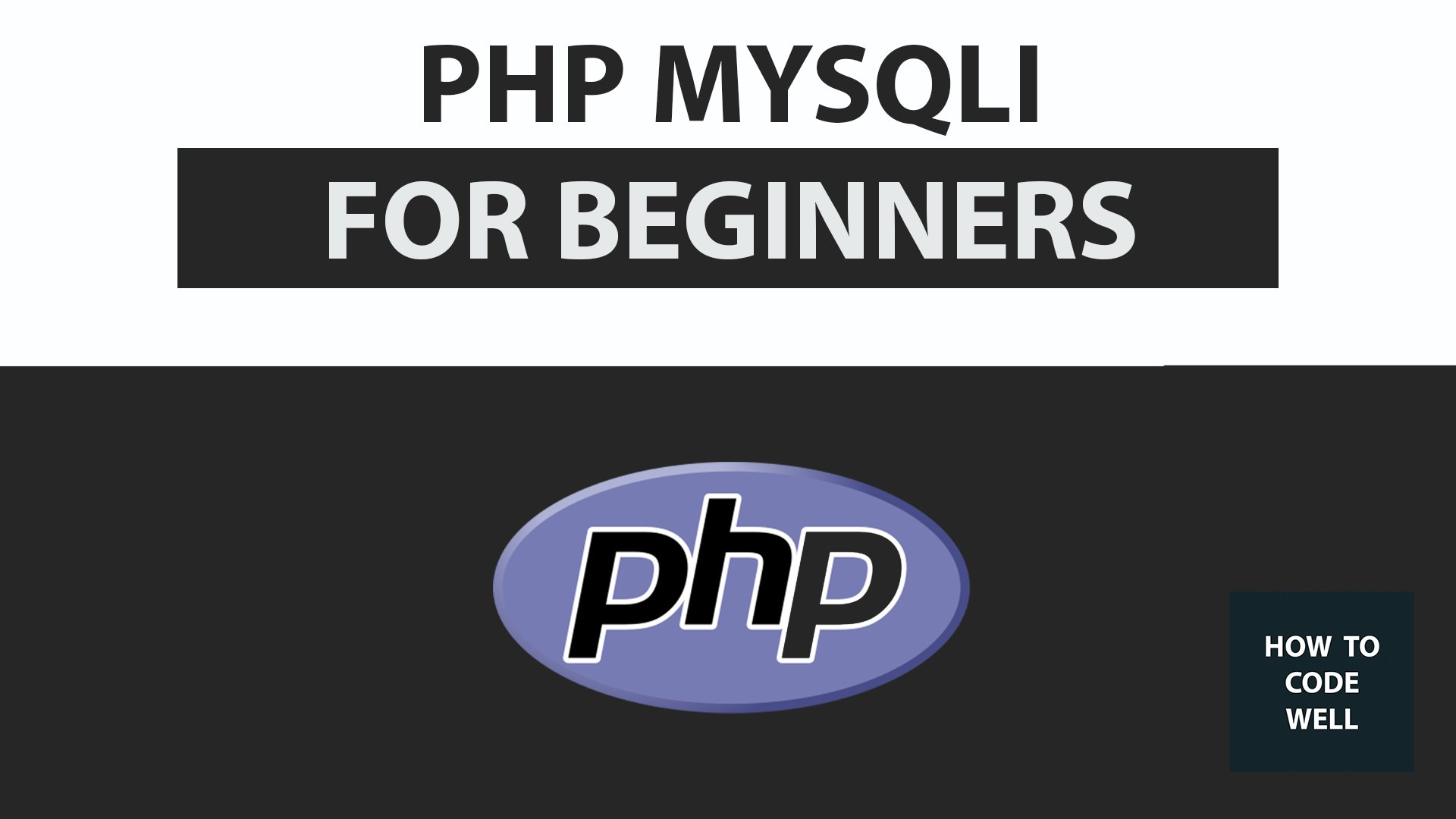 PHP MYSQLi For Beginners