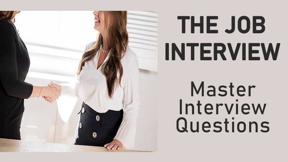Job Interview: How to Master Interview Questions and Get Hired