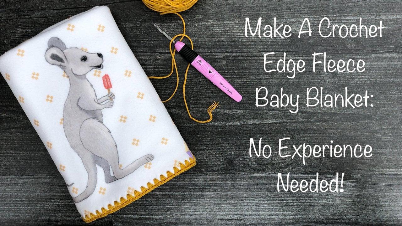 Make A Crochet Edge Fleece Baby Blanket No Experience Needed Teresa D Skillshare