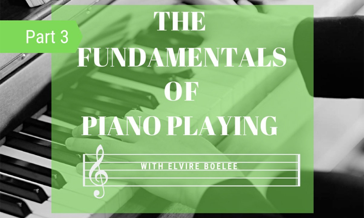 The Fundamentals of Piano Playing Part 3 | Elvire Boelee | Skillshare