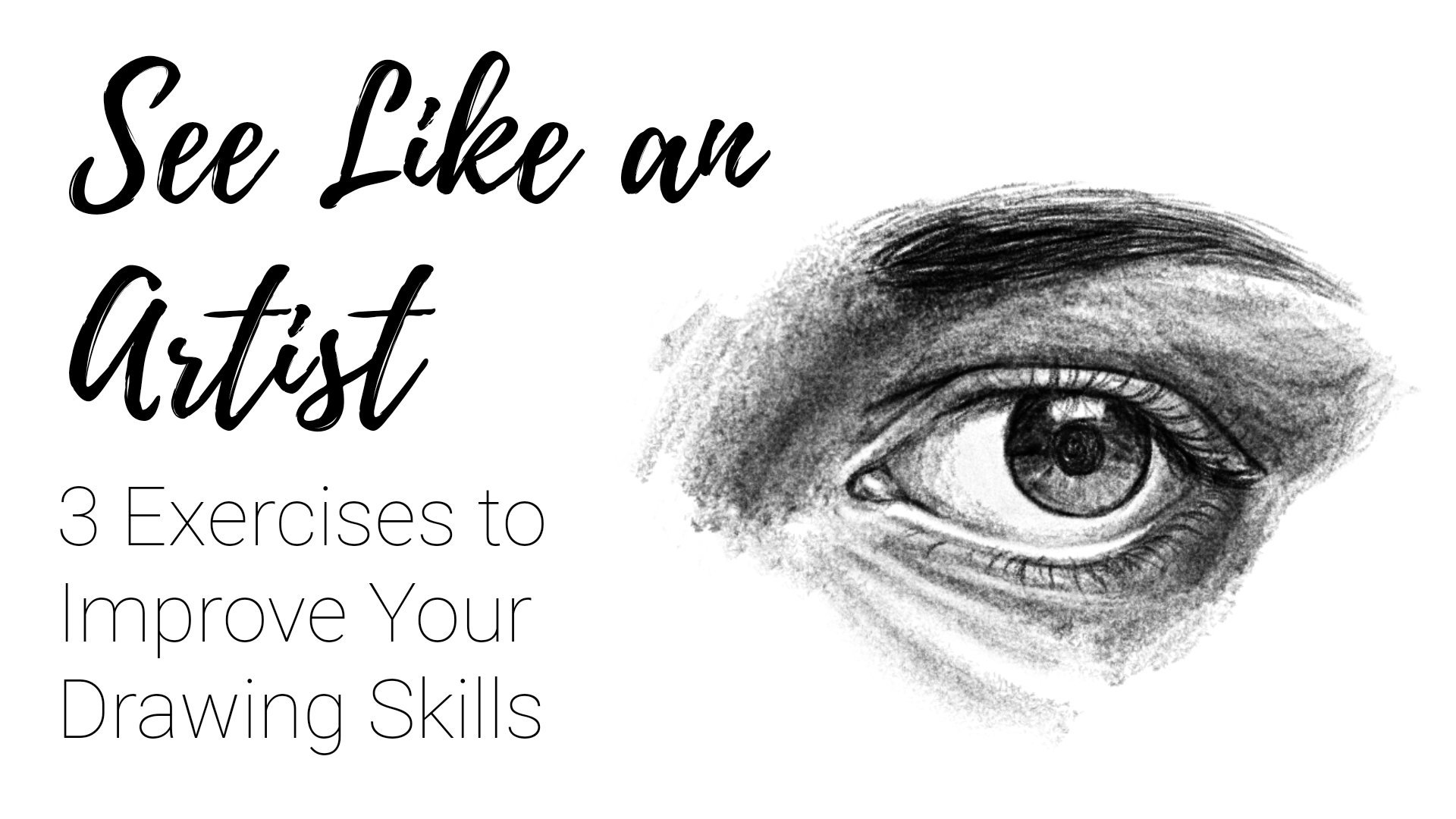 See Like an Artist: 3 Exercises to Improve Your Drawing Skills