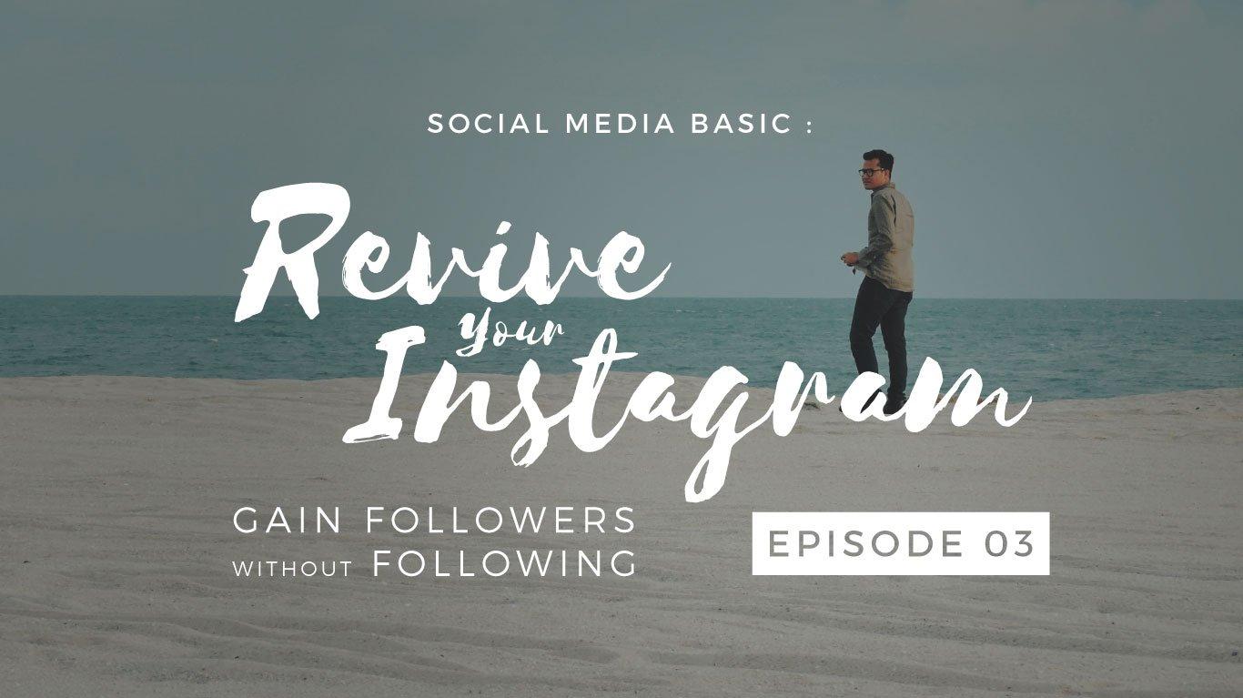 Firdaus Omar – Social Media Basic : Revive Your Instagram – Gain Followers w/o Following