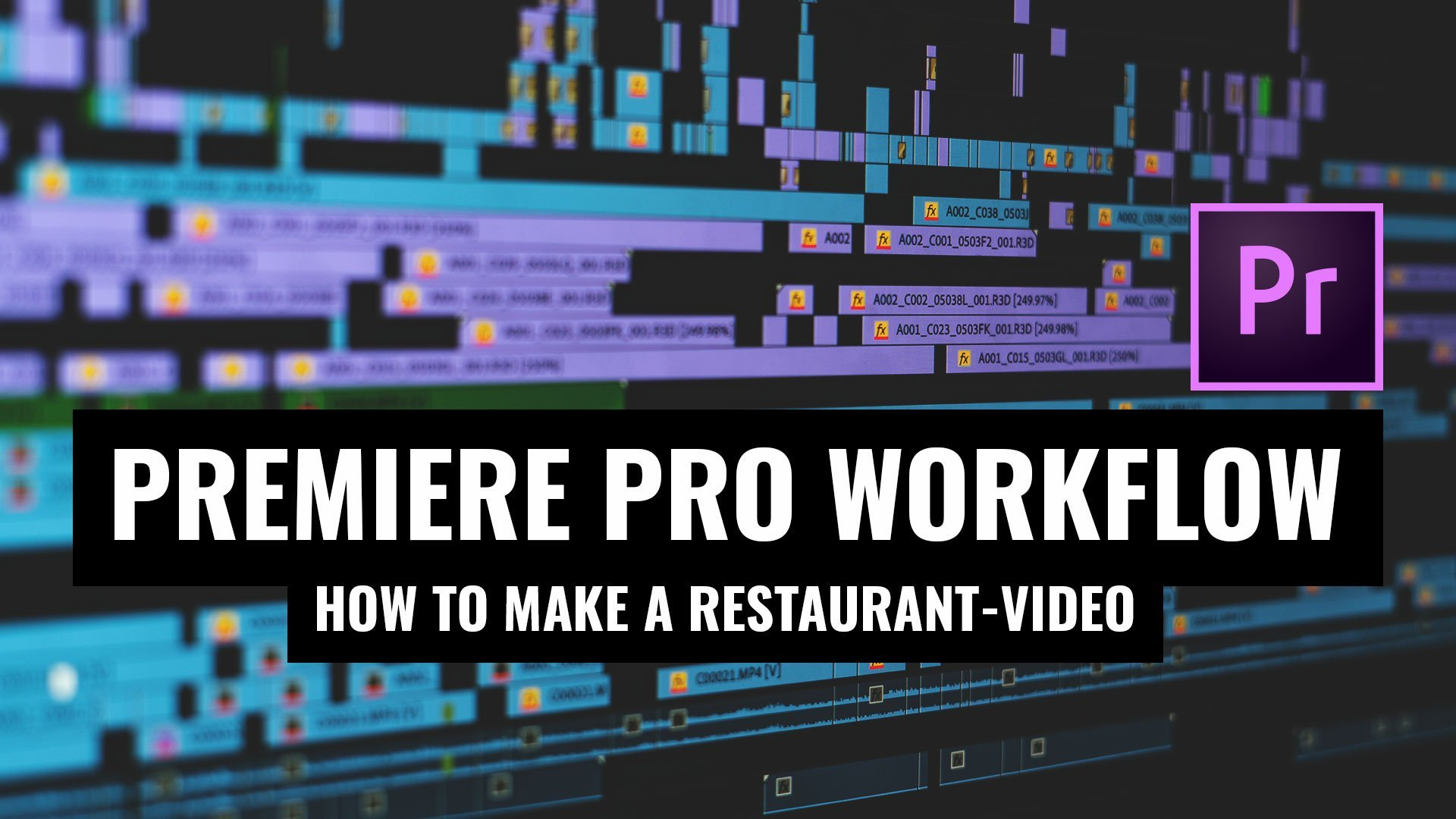 VIDEO EDITING IN PREMIERE PRO 2021: How to Edit a Restaurant-Client Video START to FINISH