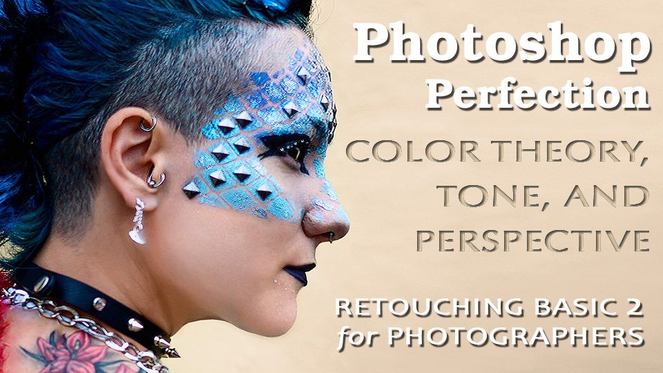 Photoshop Basic 2 - Color Theory, Tone and Perspective