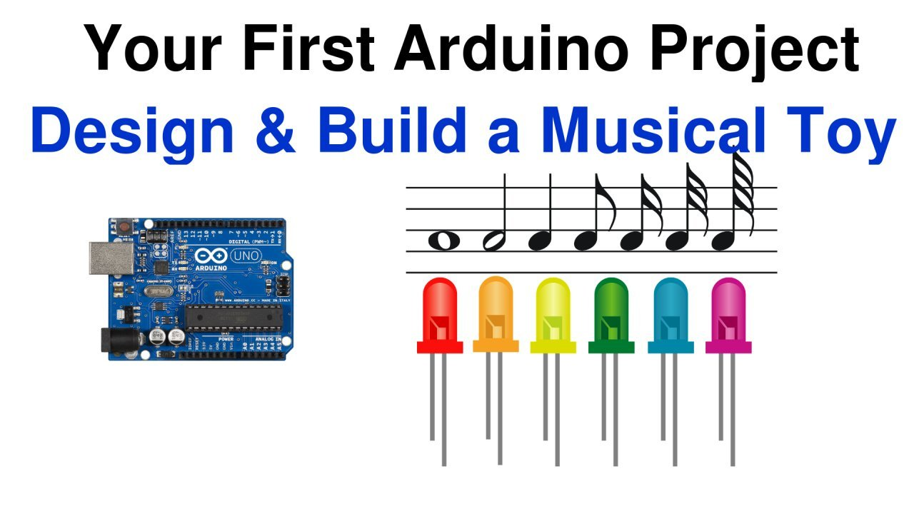 Your First Arduino Project Design And Build A Colorful Musical Toy Control Switch Electronics Circuit For Board Diagr Thumbnail Bill Jamshedji Skillshare