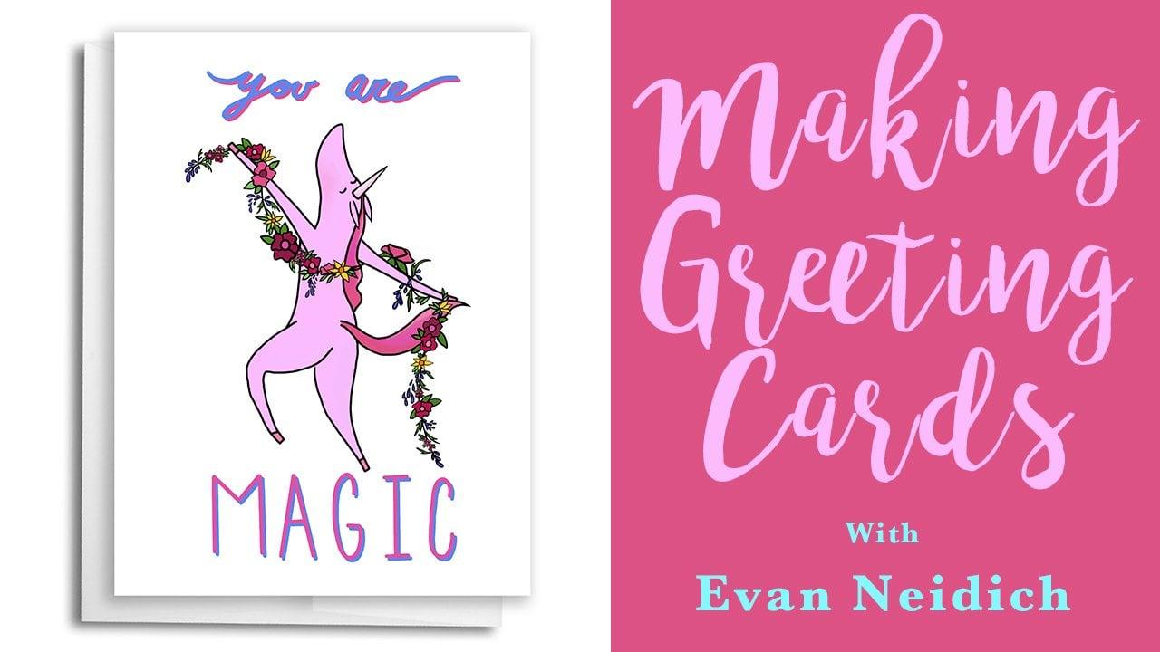 Making Greeting Cards   Evan Neidich   Skillshare