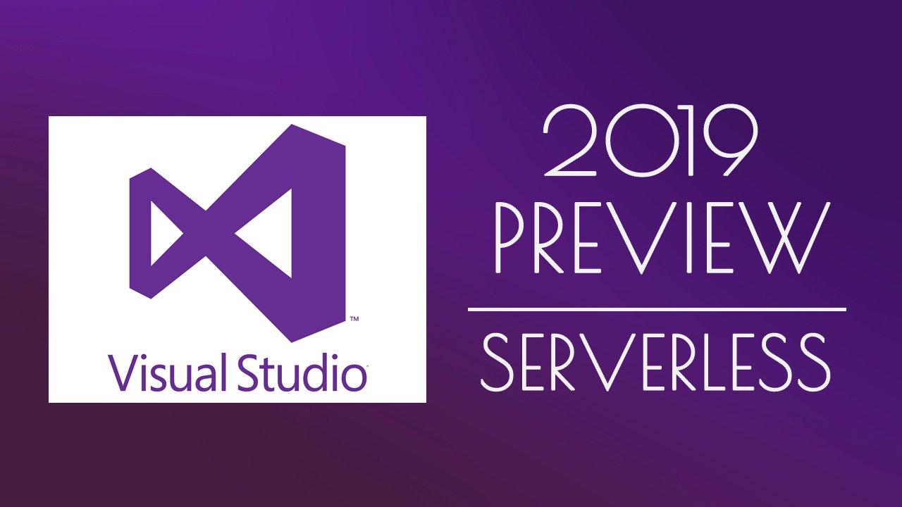 Visual Studio 2019, Serverless and Azure Functions   Ahmad ...