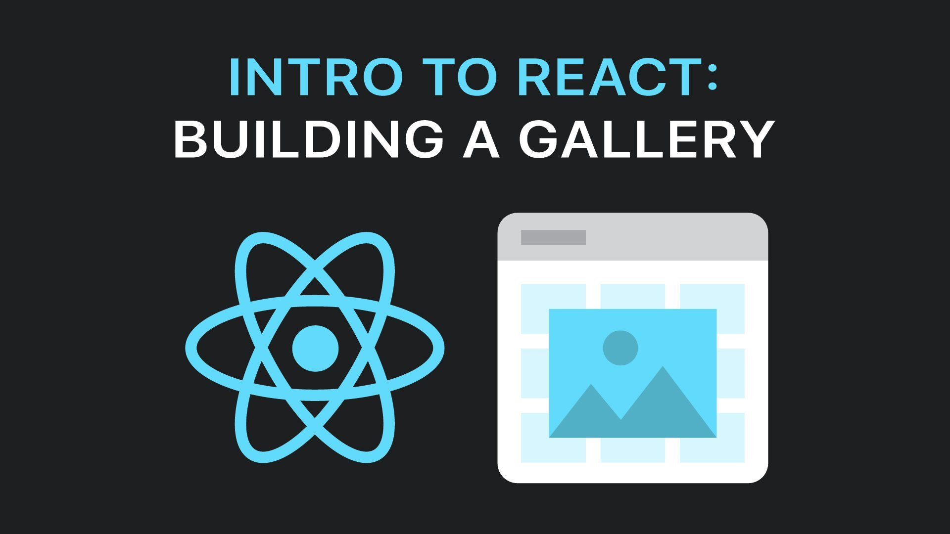 Intro to React: Building a Gallery | Travis Arnold | Skillshare