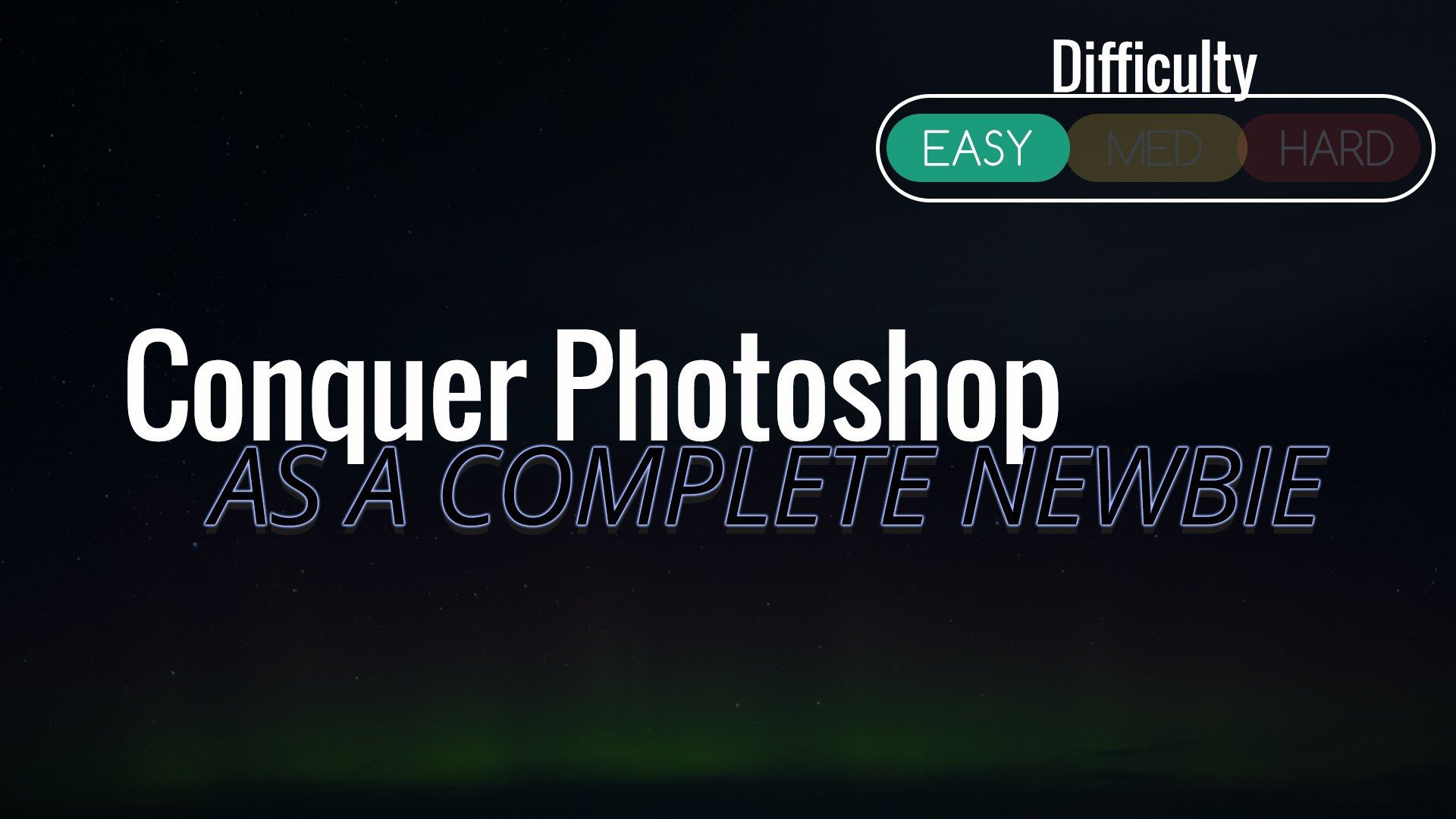 Conquer Photoshop as a Complete Newbie: Learn Photoshop Today