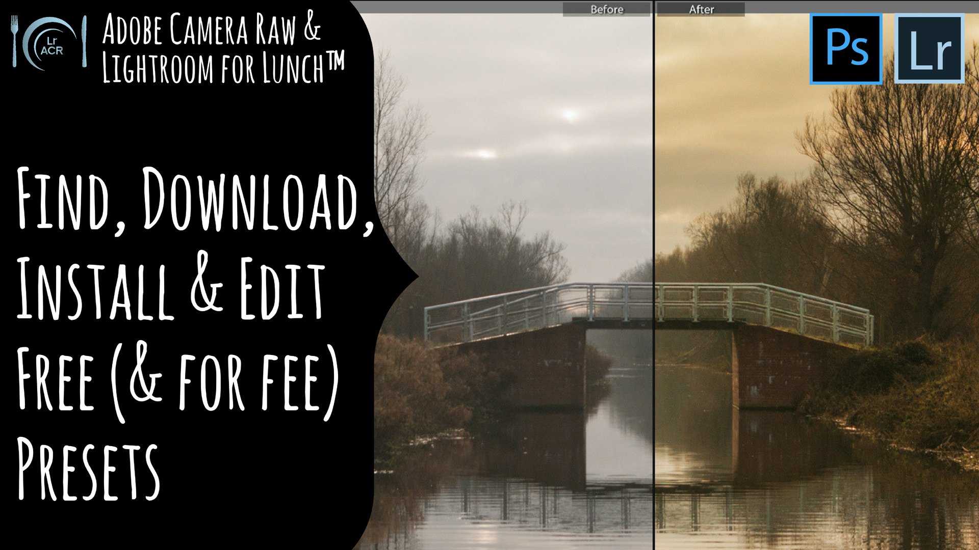 Adobe Camera Raw and Lightroom for Lunch™ - Find, Download