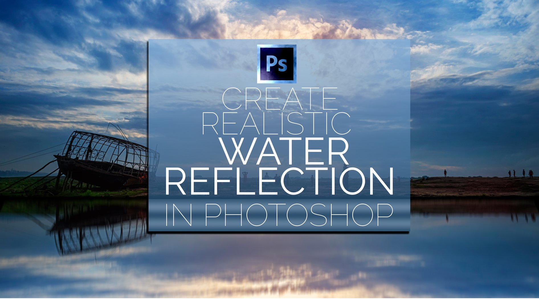 How to create realistic water reflection in adobe photoshop how to create realistic water reflection in adobe photoshop harshvardhan roy skillshare baditri Choice Image