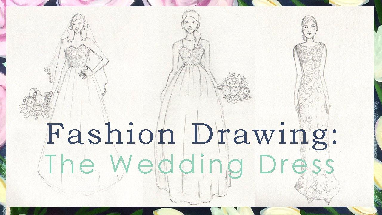 Fashion Drawing The Wedding Dress Kristy Lankford Skillshare