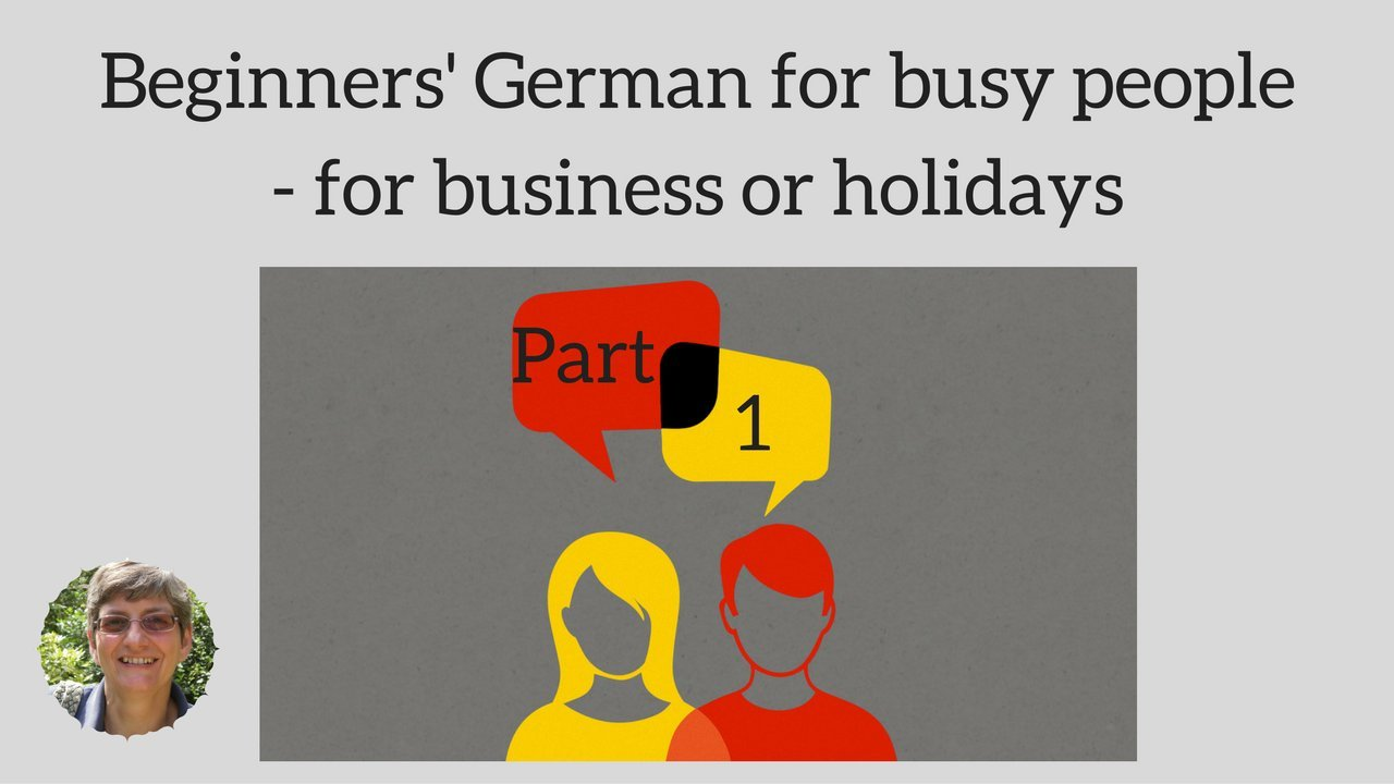 Beginners German For Busy People Part 1 Angelika Davey Skillshare