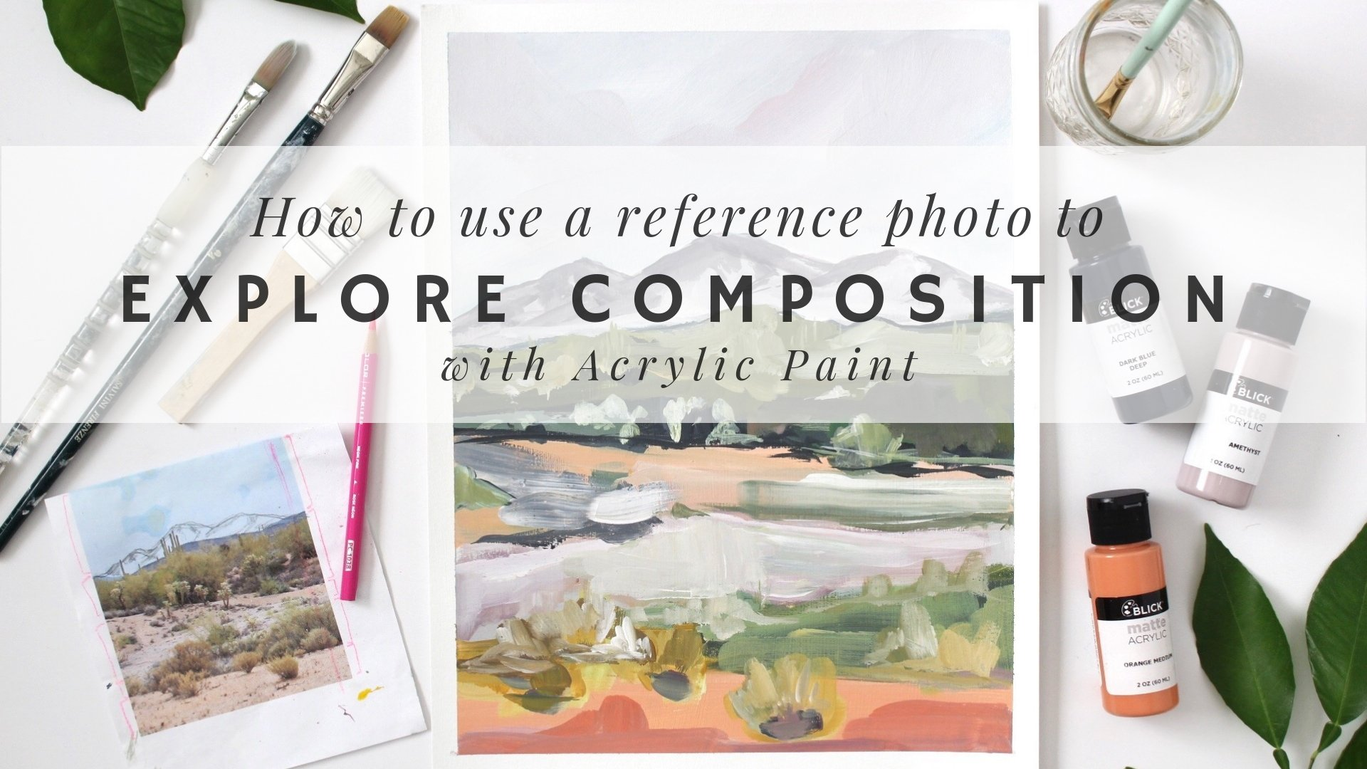 Acrylic Painting: Explore A New Composition Using A Reference Photo