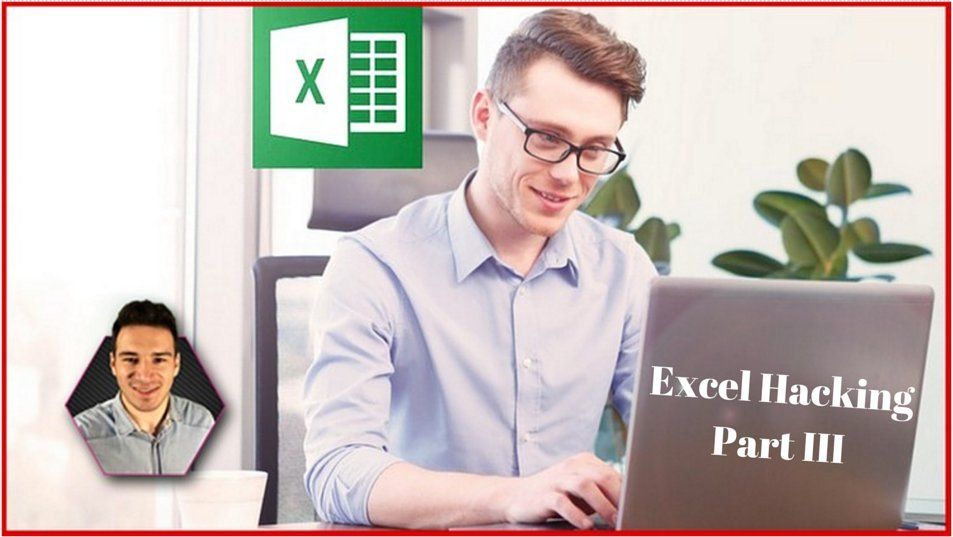 Excel Hacking III - Manipulate Text, Tables & Conditional Formatting