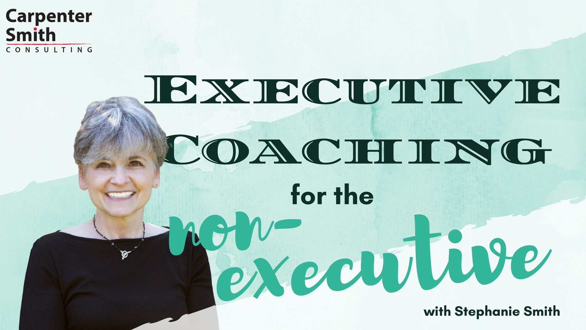 Executive Coaching for the Non-Executive