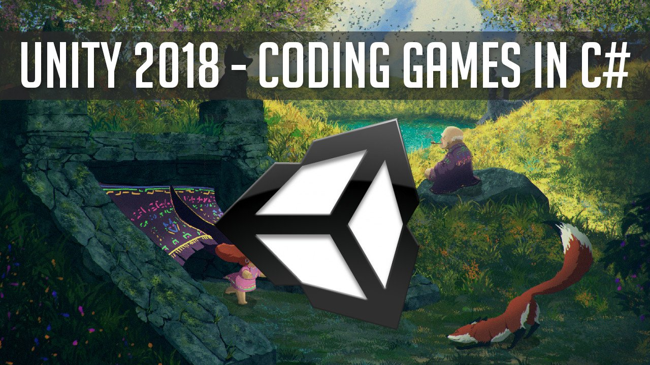 Complete Unity 2018 - Coding Games in C# | Christopher