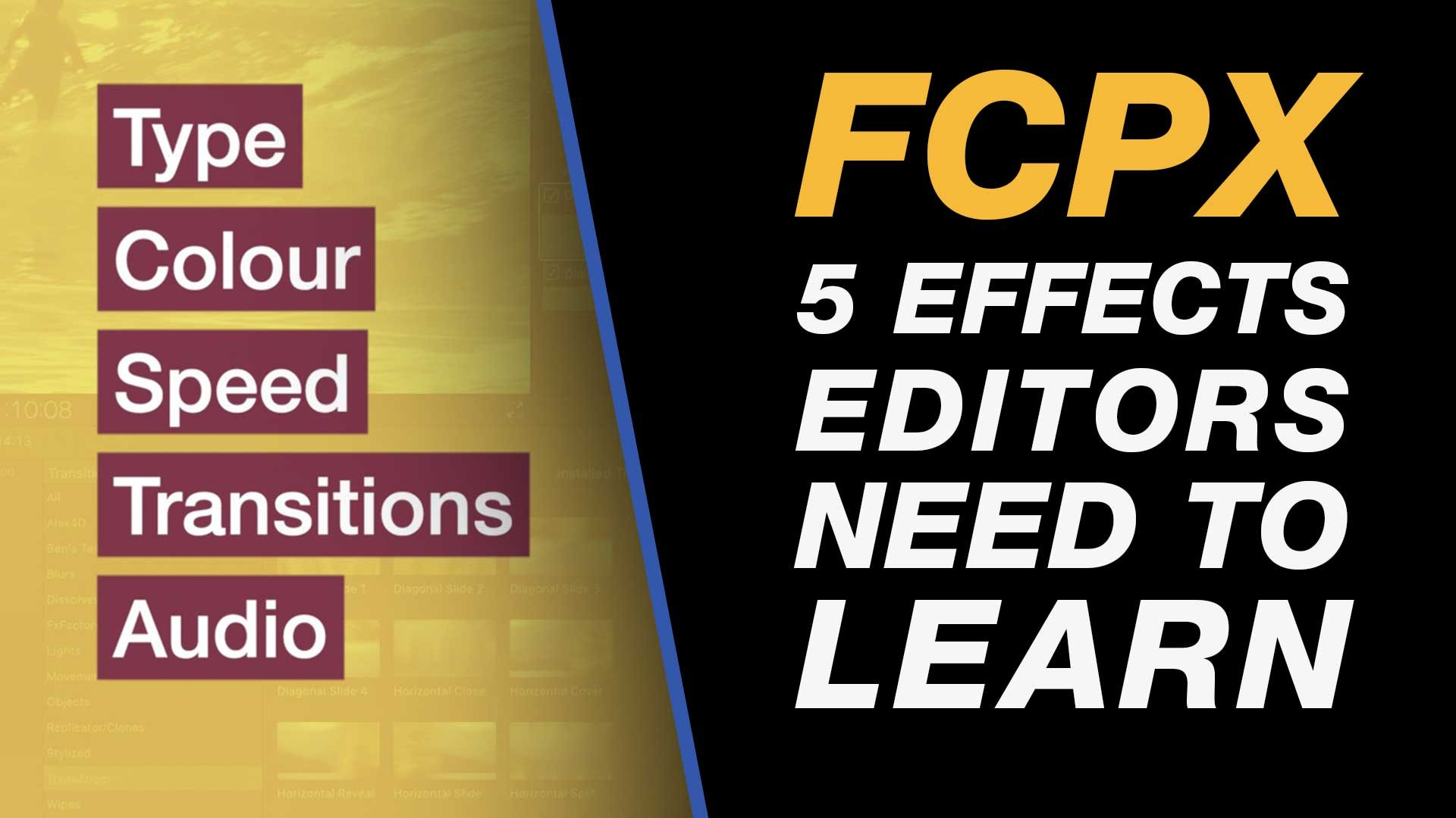 Final Cut Pro X - 5 Essential Effects that Every Video