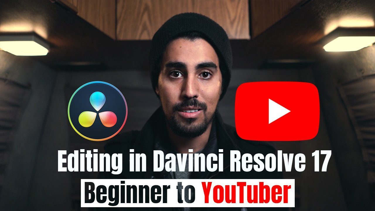 Video Editing with Davinci Resolve 17 - From Beginner to YouTuber
