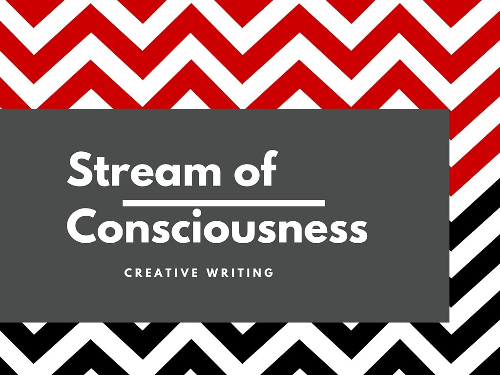 3 Reasons to Write Stream of Consciousness Narrative