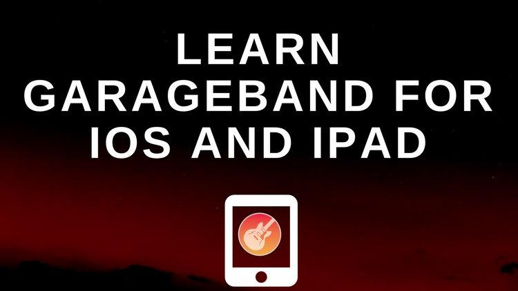 Garageband Ipad Tutorial Complete Garageband Beginners Guide