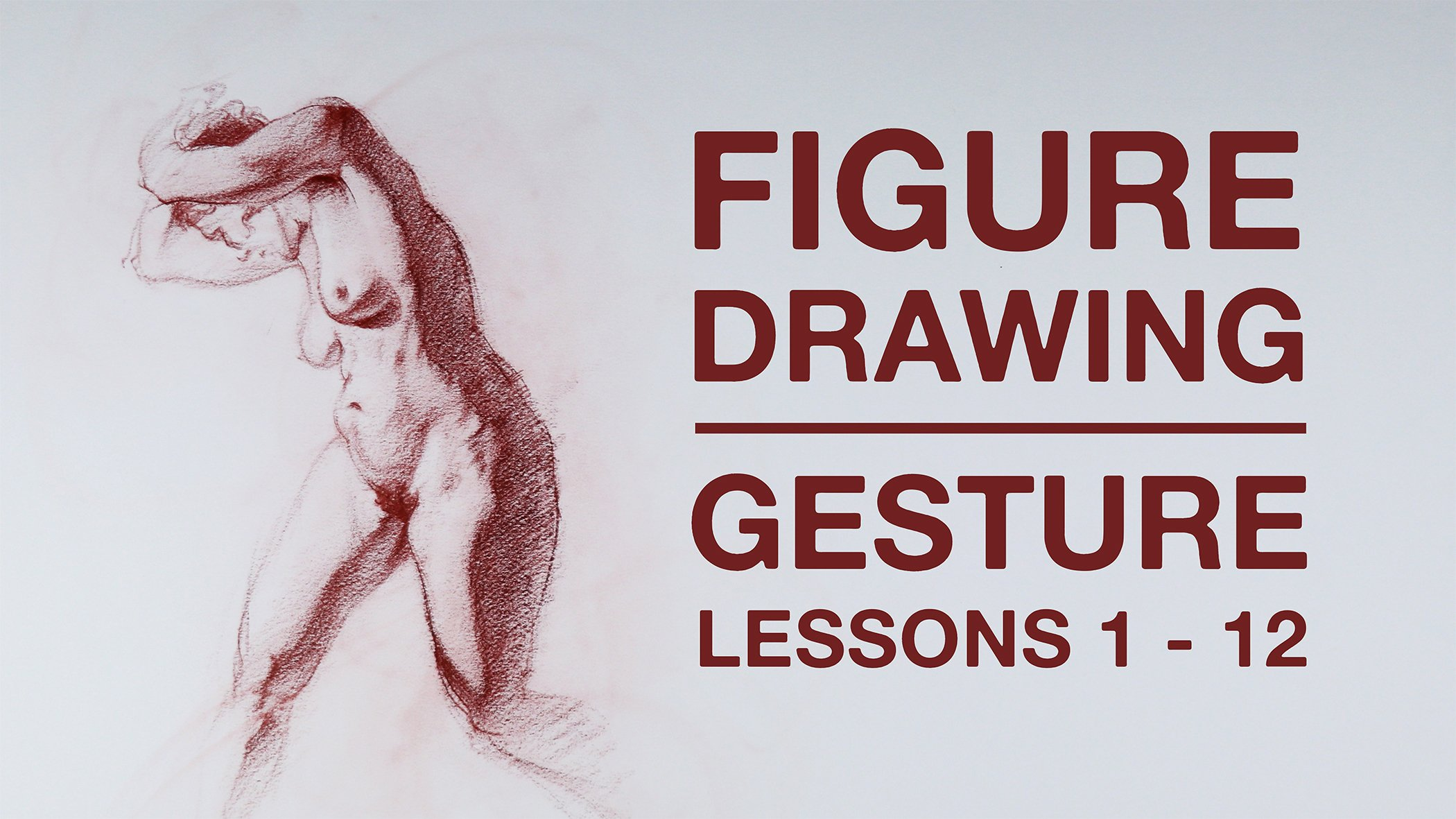 THE ART & SCIENCE OF FIGURE DRAWING / GESTURE Lessons 1 - 12