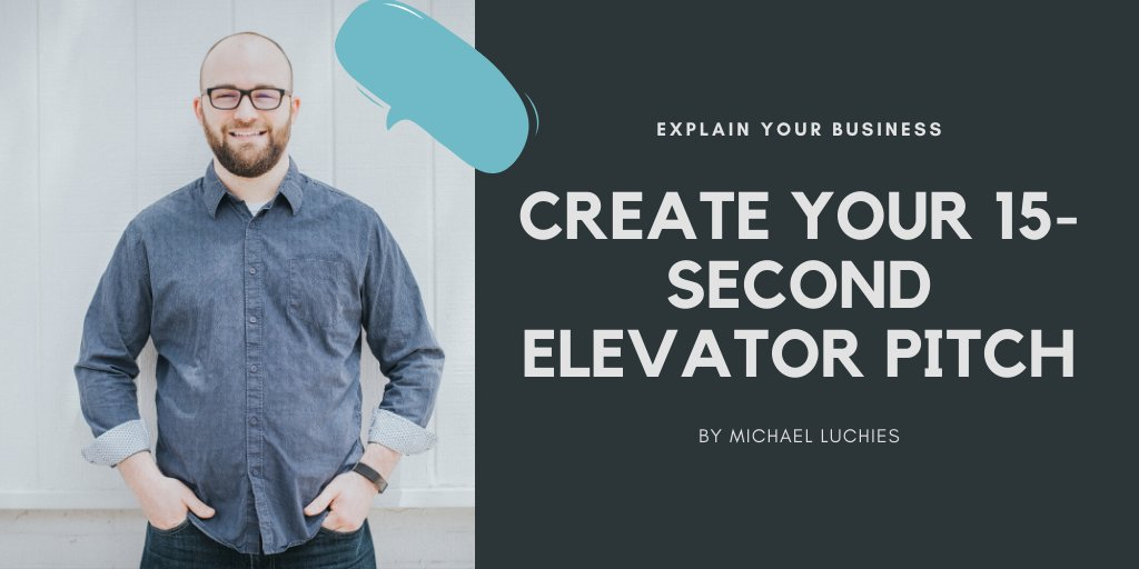 Create Your 15-Second Elevator Pitch | Michael Luchies