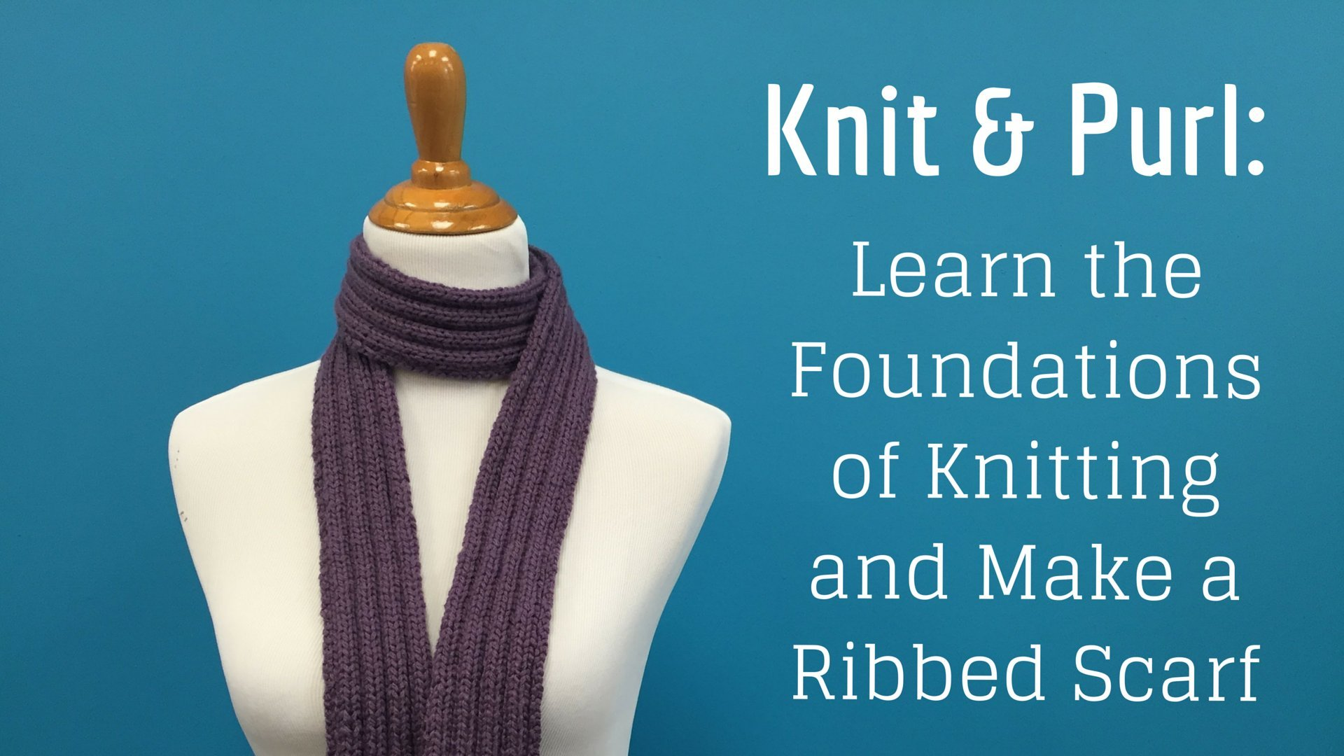 Knit And Purl Learn The Foundations Of Knitting While Making A