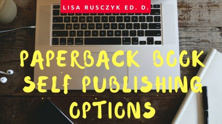 Paperback Book Self Publishing Options