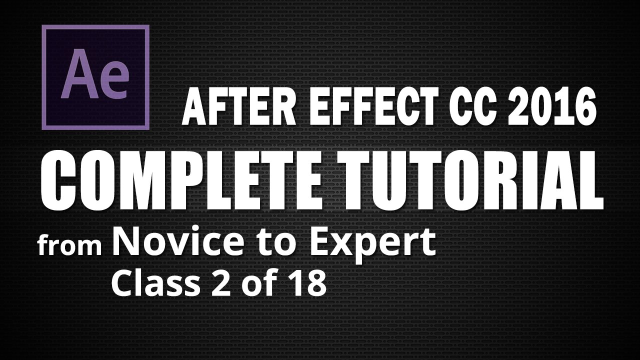 After Effects 2016 - Essential Motion Graphics Techniques - Class 2 of 18