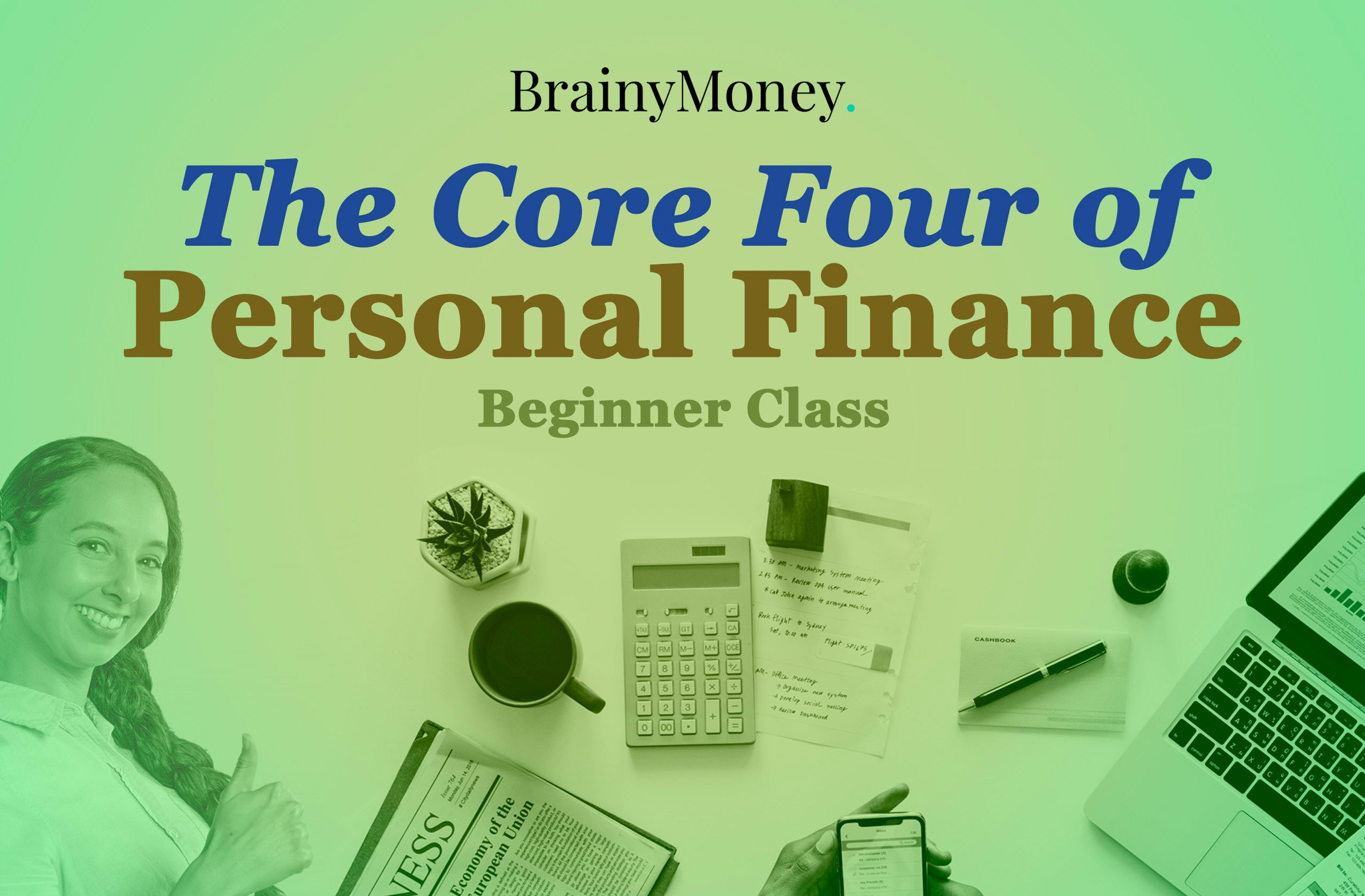 The Core Four of Personal Finance - Get your money in order and live the life you deserve!