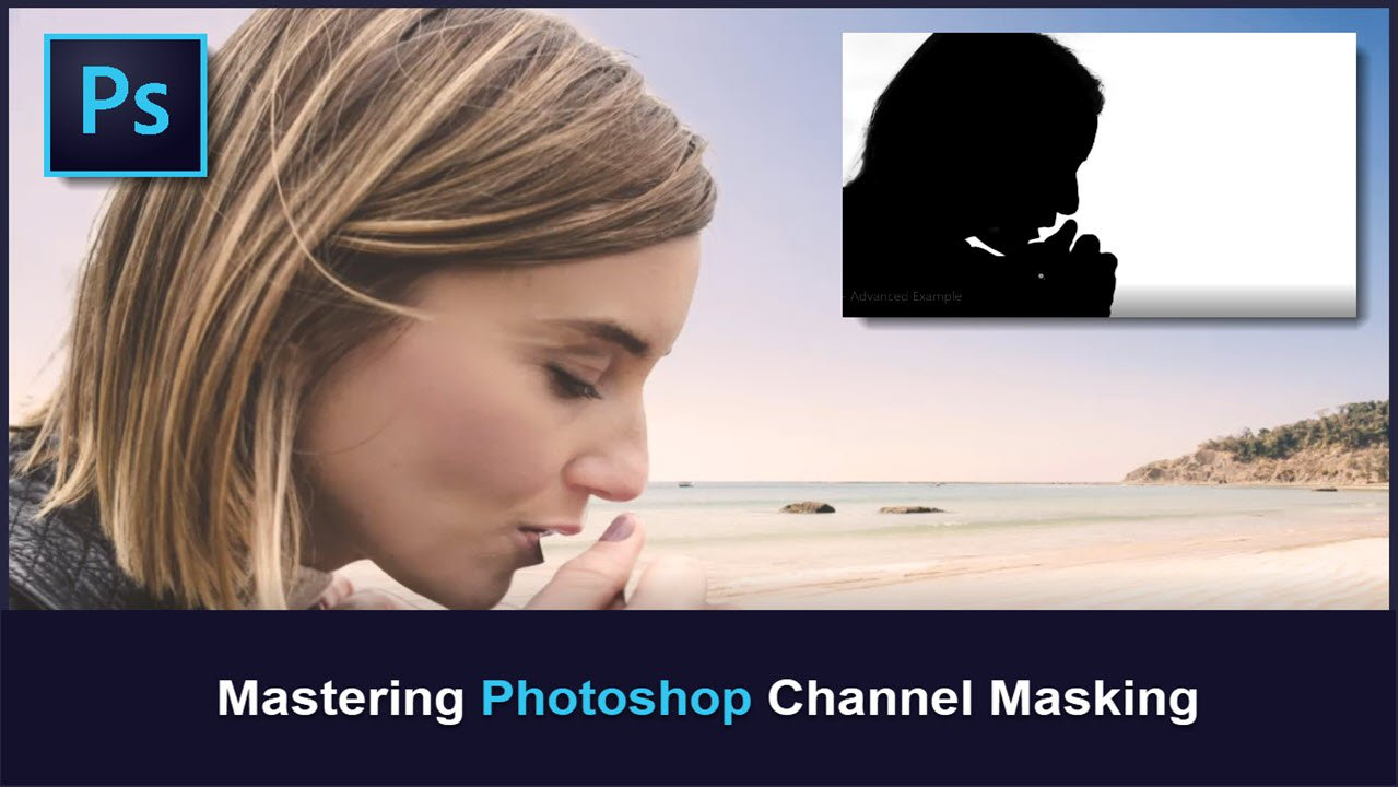 Mastering Photoshop Channel Masking | Robin Whalley | Skillshare