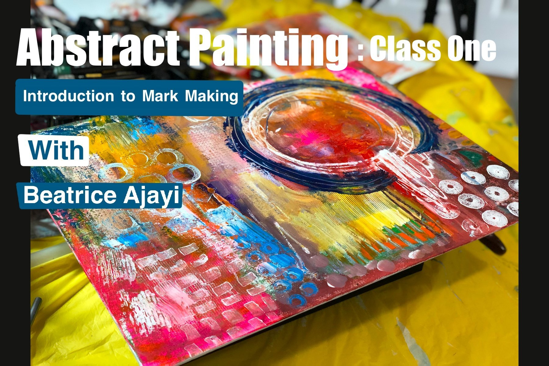 Abstract Painting : Class One - Introduction into Mark Making