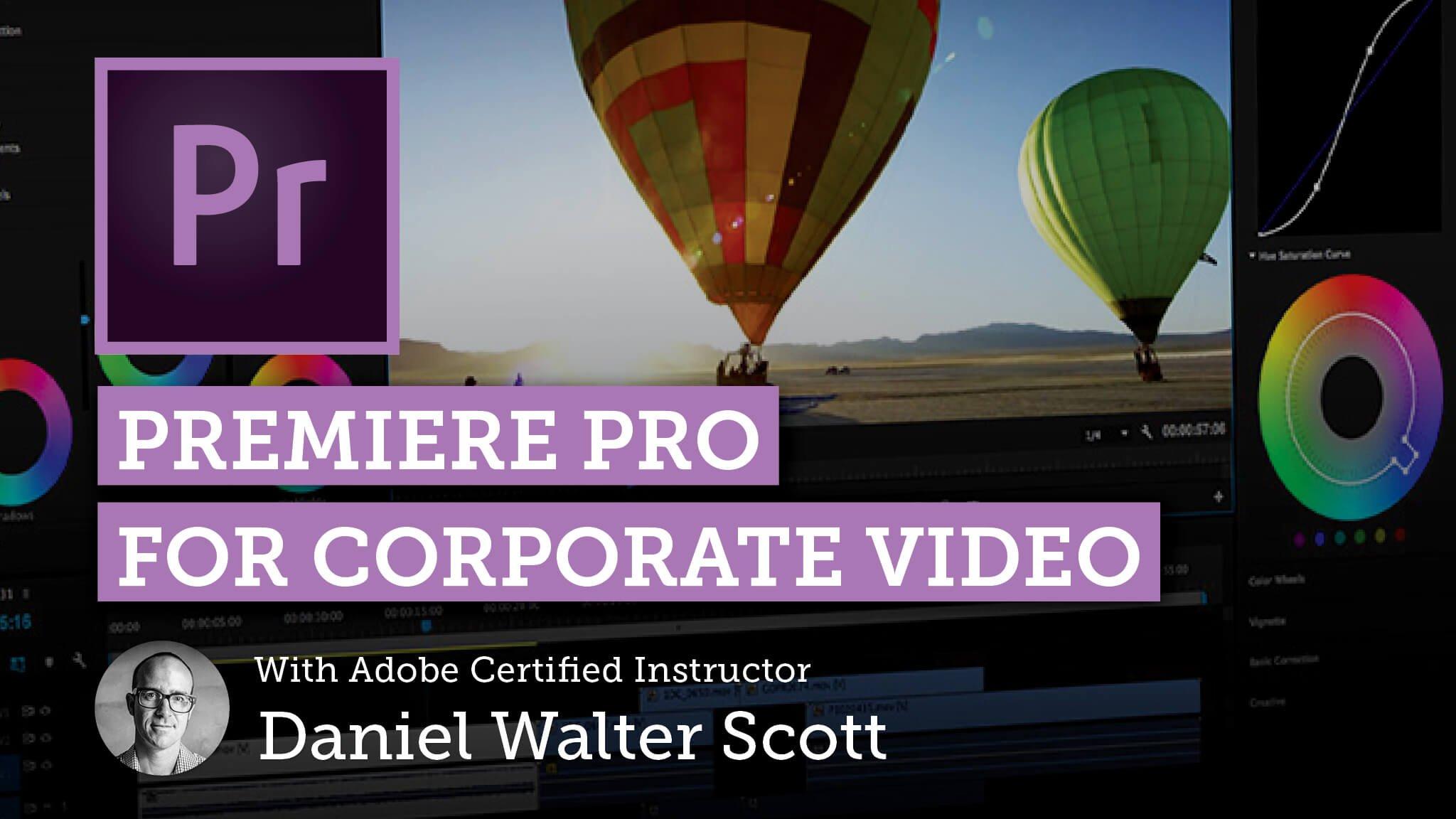 Premiere Pro for Corporate Video   Daniel Scott   Skillshare