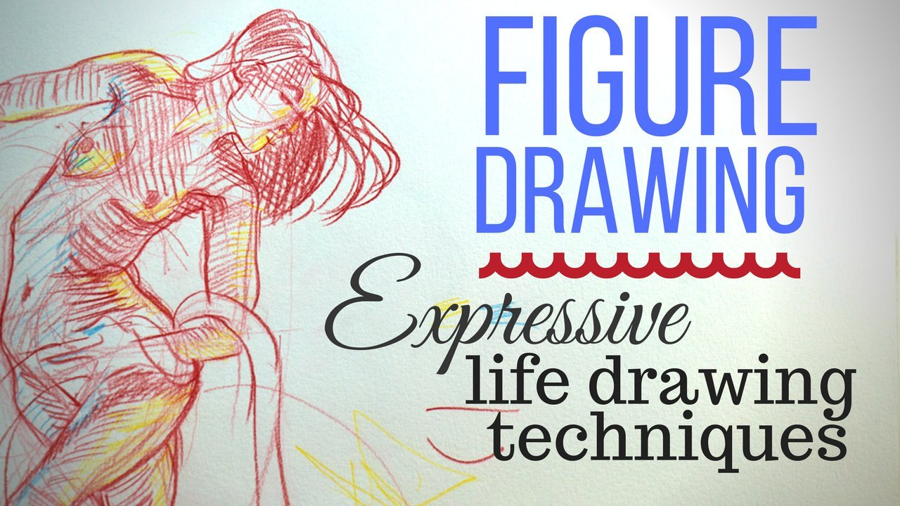 Figure Drawing - Comprehensive Guide to Expressive Life Drawing